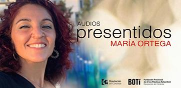 audios presentidos María Ortega